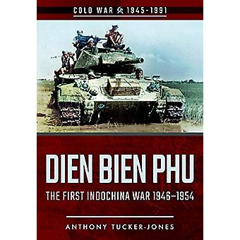 Dien Bien Phu por Anthony Tucker-Jones - libro 9781526707987