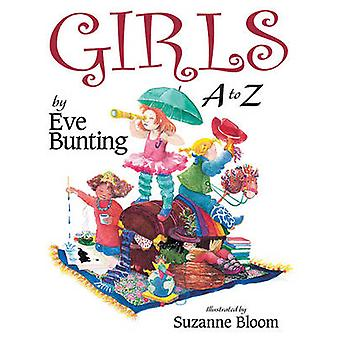 Girls A to Z by Eve Bunting - Suzanne Bloom - 9781620910283 Book