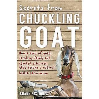 Secrets de ricanant chèvre - comment un troupeau de chèvres a sauvé ma famille et