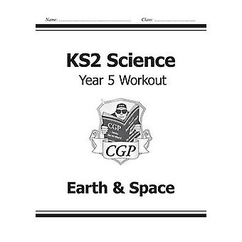 KS2 Science Year Five Workout - Earth & Space by CGP Books - CGP Books