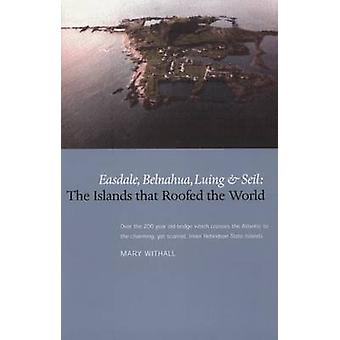 The Islands That Roofed the World - Easdale - Balnahua - Luing and Sei