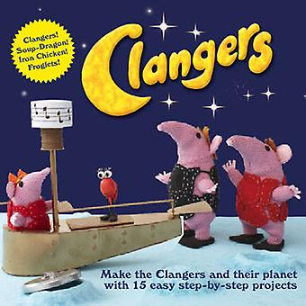 Clangers - Make the Clangers and Their Planet with 15 Easy Step-by-ste
