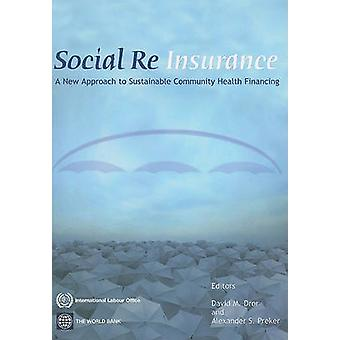 Social Reinsurance - A New Approach to Sustainable Community Health Fi