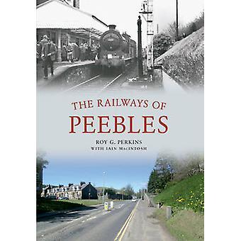 De spoorwegen van Peebles door Roy G. Perkins - 9781445613871 boek