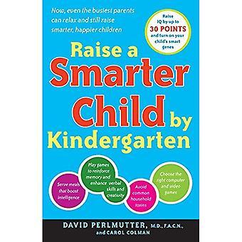 Verhogen van een slimmere kind door kleuterschool: Raise IQ door maximaal 30 punten en draai op uw kind slimme genen