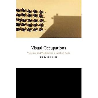 Visual Occupations (Perverse Modernities: A Series Edited by Jack Halberstam and) (Perverse Modernities: A Series...