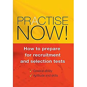Practise Now: How to Prepare for Recruitment and Selection Tests