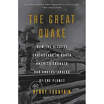 The Great Quake: How the Biggest Earthquake in North� America Changed Our Understanding of the Planet