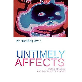 Untimely Affects: Gilles Deleuze and an Ethics of Cinema (Plateaus - New Directions in Deleuze Studies)
