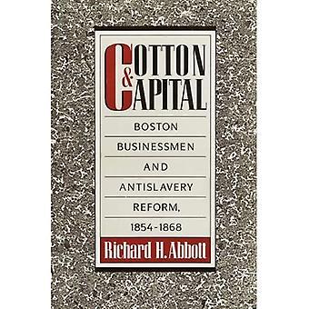 Baumwolle und Kapital: Boston Geschäftsmänner und Antislavery reformieren, 1854-1868
