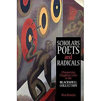 Scholars, Poets and Radicals: Discovering Forgotten Lives in the Blackwell Collections