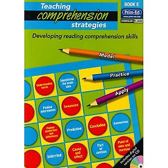 Teaching Comprehension Strategies: Bk.E: Developing Reading Comprehension Skills