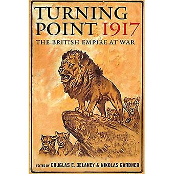 Turning Point 1917: The British Empire at War