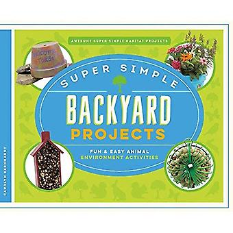 Super Simple Backyard Projects: Fun & Easy Animal Environment Activities (Awesome Super Simple Habitat Projects)