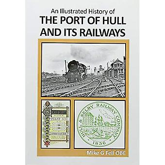 AN: ILLUSTRATED HISTORY OF THE PORT OF HULL AND ITS RAILWAYS