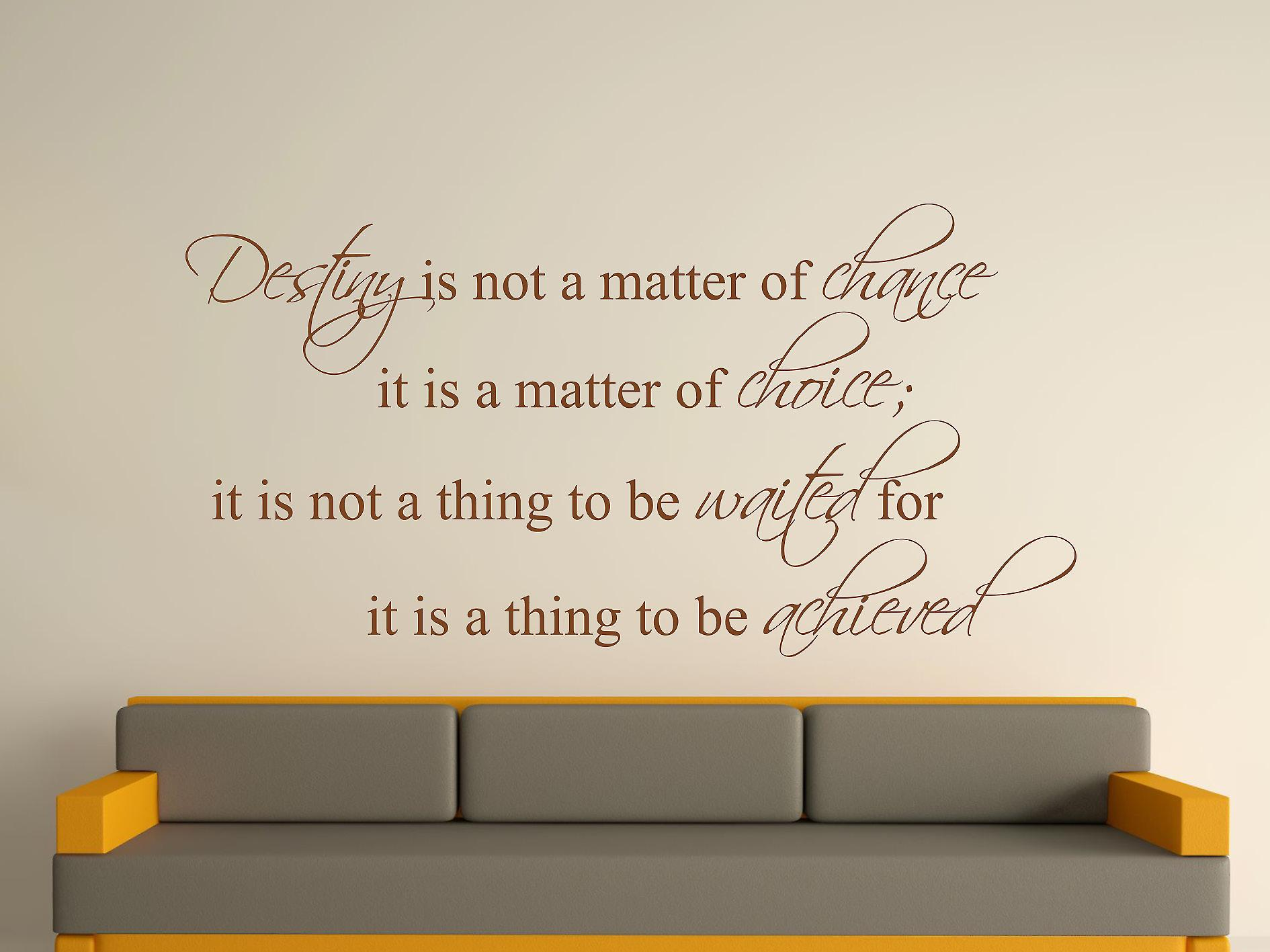 Destiny Is Not A Matter of Chance Wall Art Sticker - Brown
