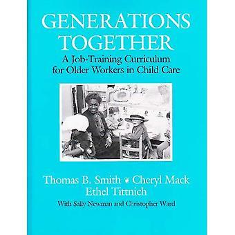 Generationer sammen: Et Job uddannelse Curriculum for ældre arbejdstagere i børnepasning