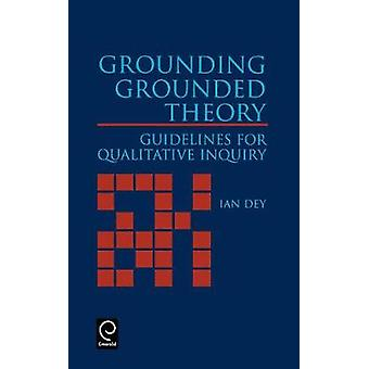 Grounding Grounded Theory Guidelines for Qualitative Inquiry by Dey & Ian