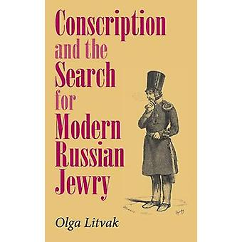 Conscription and the Search for Modern Russian Jewry by Litvak & Olga