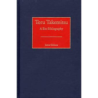 Toru Takemitsu A BioBibliography by Siddons & James