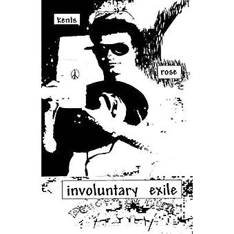 Involuntary Exile by Rose & Kents