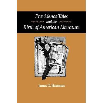 Providence Tales og fødselen av amerikansk litteratur av Hartman & James D.