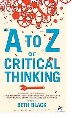 An A to Z of Critical Thinking by noir & Beth