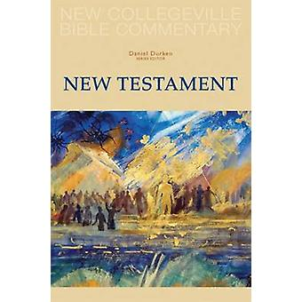 New Collegeville Bible Commentary New Testament by Durken & Daniel