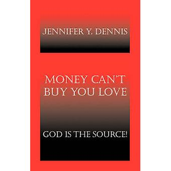 Money Cant Buy You Love God Is the Source by Dennis & Jennifer Y.