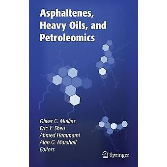 Asfaltener tunga oljor och Petroleomics av Mullins & Oliver C.