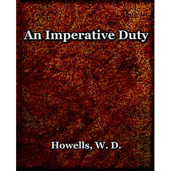 An Imperative Duty 1892 by Howells & W. & D.