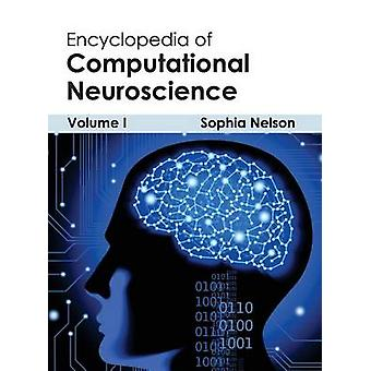 Encyclopedia of Computational Neuroscience Volume I by Nelson & Sophia