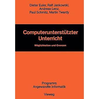 Computerunterstutzter Unterricht Moglichkeiten Und Grenzen by Euler & Dieter