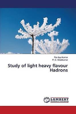 Study of lumière heavy flavour Hadrons by Ajay Kumar Rai