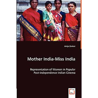 Mother IndiaMiss India by Zenker & Antje