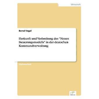 Herkunft und Verbreitung des Neuen Steuerungsmodells dans der deutschen Kommunalverwaltung par Vogel & Bernd