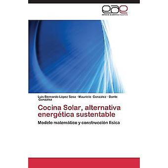 Cocina Solar Alternativa Energetica Sustentable av Lopez Sosa Luis Bernardo