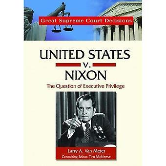 Förenta staterna V. Nixon: Frågan om verkställande privilegium