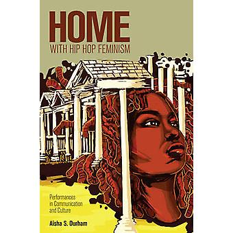 Home with Hip Hop Feminism - Performances in Communication and Culture
