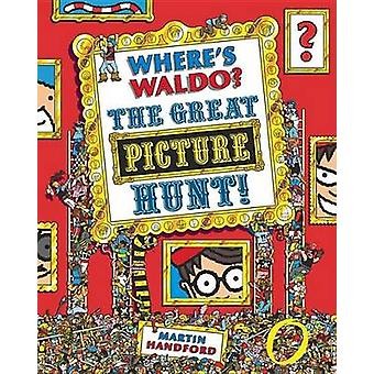 Where's Waldo? the Great Picture Hunt by Martin Handford - Martin Han