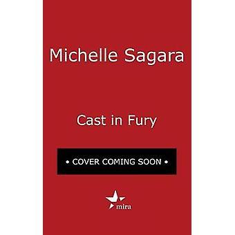 Cast in Fury by Michelle Sagara - 9780778368878 Book