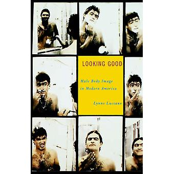 Looking Good - Male Body Image in Modern America by Lynne Luciano - 97