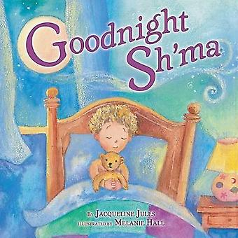 Goodnight Sh'ma by Jacqueline Jules - 9780822589457 Book
