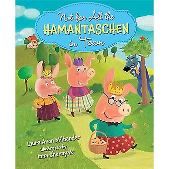 Not for All the Hamentaschen in Town by Milhander Laura - 97814677593