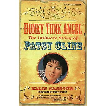 Honky Tonk Angel - The Intimate Story of Patsy Cline (Updated ed) by E