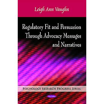 Regulatory Fit and Persuasion Through Advocacy Messages and Narrative