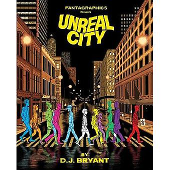 Unreal City by D. J. Bryant - 9781606998809 Book