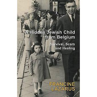 A Hidden Jewish Child from Belgium - Survival - Scars and Healing - 97