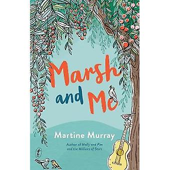 Marsh And Me by Marsh And Me - 9781925498011 Book