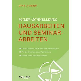 Wiley-Schnellkurs Hausarbeiten und Seminararbeiten by Daniela Weber -